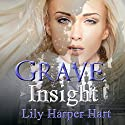 Grave Insight: A Maddie Graves Mystery Book 2 Audiobook by Lily Harper Hart Narrated by Laura Jennings