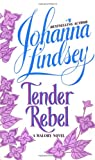 Tender Rebel (Malory Novels (Paperback)) (0380750864) by Johanna Lindsey