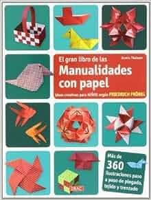 El gran libro de las manualidades con papel: ideas creativas para