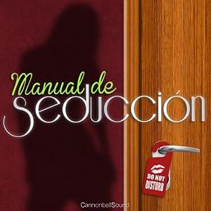 Manual de Seducción [Seduction Manual] Audiobook