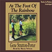 At the Foot of the Rainbow | [Gene Stratton Porter]