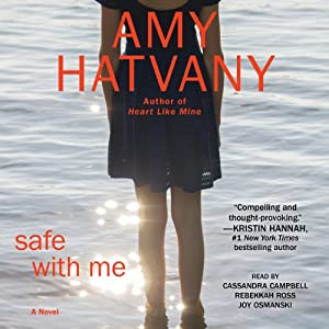 Safe with Me: A Novel | [Amy Hatvany]