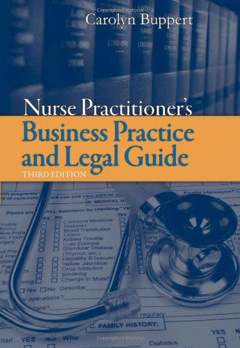 Nurse Practitioner: Business Practice and Legal Guide (Buppert, Nurse Practitioner's Business Practice and Legal Guide)