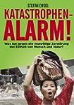Katastrophenalarm!: Was tun gegen die...