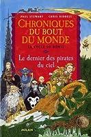 Chroniques du bout du monde (Cycle de Rémiz) Tome 1 : Le dernier des pirates du ciel