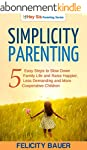 Simplicity Parenting: 5 Easy Steps to...