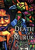 Death of a Muruk: A Play