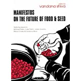 Manifestos on the Future of Food and Seedby Vandana Shiva