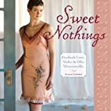 Sweet Nothings: Sew Your Own Camis, Undies and Other Lingerie