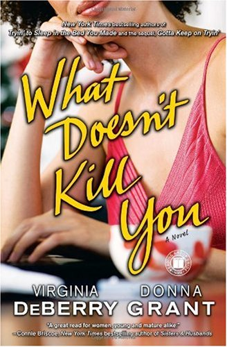 Image for What Doesn't Kill You: A Novel