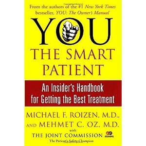 You The Smart Patient by Mehmet C. Oz, M.D. and Michael F. Roizen, M.D.