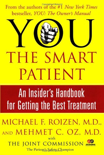 YOU: The Smart Patient: An Insider's Handbook for Getting...