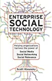 Enterprise Social Technology: Helping Organizations Harness the Power of Social Media, Social Networking, Social Relevance