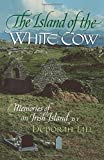 img - for The Island of the White Cow; Memories of an Irish Island (English and Irish Edition) book / textbook / text book