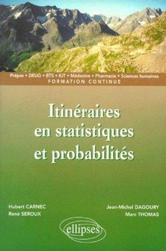 Itinéraires en statistiques et probabilités: prépas, DEUG, BTS, IUT, médecine, pharmacie, sciences humaines, formation continue