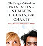 img - for By Sally Bigwood The Designer's Guide to Presenting Numbers, Figures, and Charts (1st Frist Edition) [Paperback] book / textbook / text book