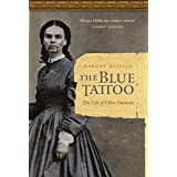 The Blue Tattoo: The Life of Olive Oatman (Women in the West) ~ Margot Mifflin