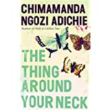 The Thing Around Your Neckby Chimamanda Ngozi Adichie