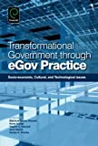 img - for Transformational Government Through eGov Practice: Socioeconomic, Cultural, and Technological Issues book / textbook / text book