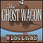 The Ghost Wagon | Max Brand