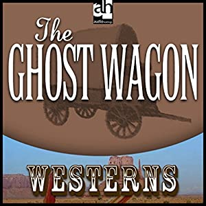 The Ghost Wagon Audiobook