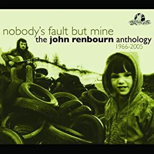 Nobody's Fault But Mine: Anthology 1966-2005