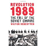 Revolution 1989: The Fall of the Soviet Empireby Victor Sebestyen