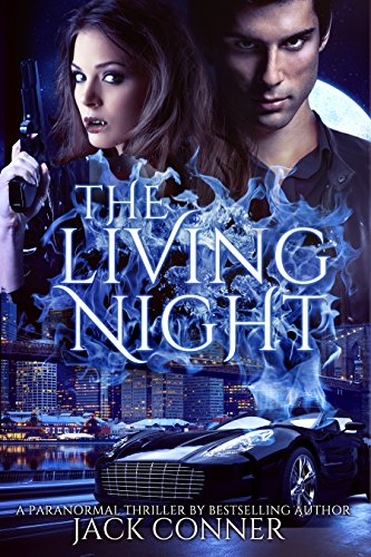 Book: The Living Night - Part One - An epic tale of vampires, werewolves, horror, fantasy and action by Jack Conner