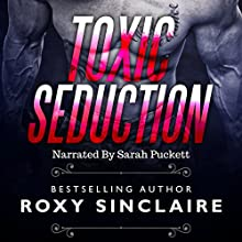 Toxic Seduction: Romantic Secret Agents Series, Book 3 Audiobook by Roxy Sinclaire Narrated by Sarah Puckett