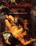 Northern European Paintings in the Philadelphia Museum of Art: From the Sixteenth and the Nineteenth Century (0876330820) by Sutton, Peter C.
