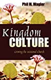Kingdom Culture: Growing the Missional Church
