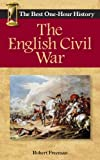 The English Civil War: The Best One-Hour History