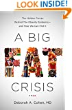 A Big Fat Crisis: The Hidden Forces Behind the Obesity Epidemic—and How We Can End It