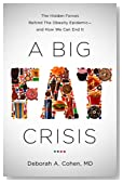 A Big Fat Crisis: The Hidden Forces Behind the Obesity Epidemic�and How We Can End It