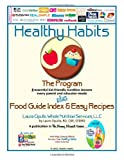 RD, CDE, CEDRD, Laura Cipullo Healthy Habits: The Program plus Food Guide Index & Easy Recipes: 8 Essential Kid-Friendly Nutrition Lessons Every Parent and Educator Needs: 1 (The Mommy Manual Series)