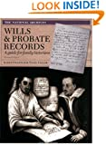 Wills and Probate Records: A Guide for Family Historians (Readers Guides)
