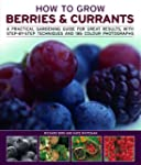 How to Grow Berries & Currants
