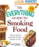 The Everything Guide to Smoking Food:...