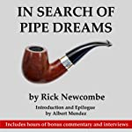 In Search of Pipe Dreams | Rick Newcombe