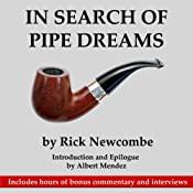In Search of Pipe Dreams | [Rick Newcombe]