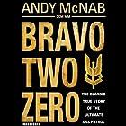 Bravo Two Zero - 20th Anniversary Edition Hörbuch von Andy McNab Gesprochen von: Paul Thornley