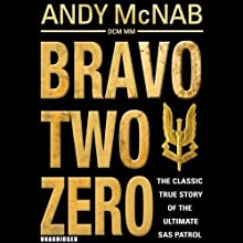 Bravo Two Zero - 20th Anniversary Edition (       UNABRIDGED) by Andy McNab Narrated by Paul Thornley