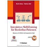 "Interaktives SkillsTraining f�r Borderline-Patienten. Manual zur CD-ROM f�r die therapeutische Arbeitvon ""Martin Bohus"""