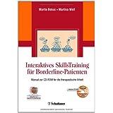"""Interaktives Skillstraining f�r Borderline-Patienten im Set: Manual zur CD-ROM f�r die therapeutische Arbeit  Akkreditiert vom Deutschen Dachverband DBTvon """"Martin Bohus"""""""