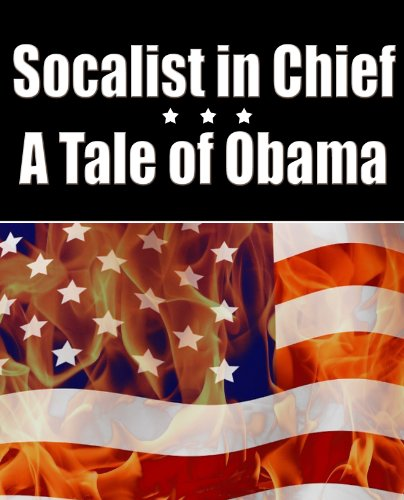 Socialist In Chief: A Tale Of Obama