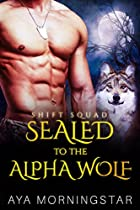 SEALED TO THE ALPHA WOLF: A NAVY SEAL FAKE MARRIAGE BBW WOLF SHIFTER ROMANCE (SHIFT SQUAD BOOK 1)