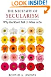 The Necessity of Secularism: Why God Can't Tell Us What to Do