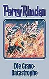 Perry Rhodan, 96: Die Gravo-Katastrophe (Perry Rhodan Silberband)