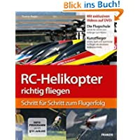 RC-Helikopter richtig fliegen: Schritt für Schritt zum Flugerfolg (Buch mit DVD) - 2. Auflage