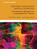 img - for Treating Those with Mental Disorders: A Comprehensive Approach to Case Conceptualization and Treatment book / textbook / text book